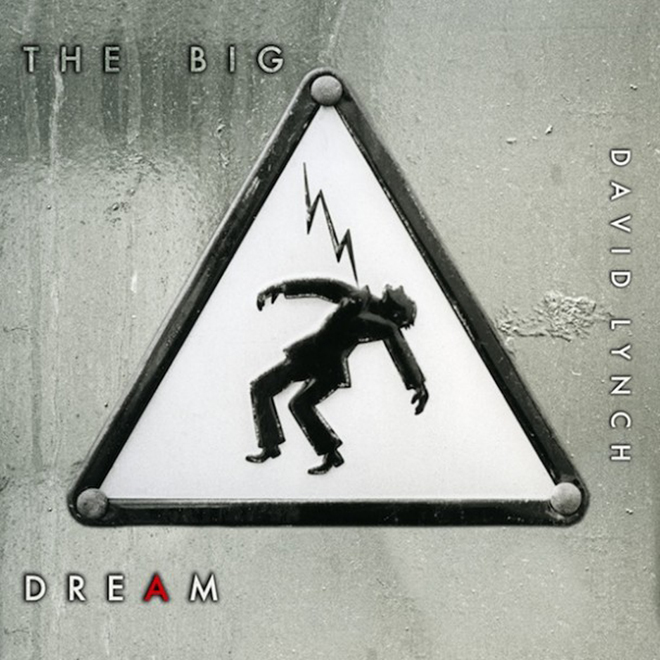 David Lynch - The Big Dream (Full Album Stream)