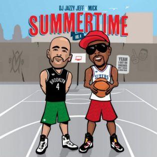 DJ Jazzy Jeff x MICK - Summertime Vol. 4 (Mixtape)