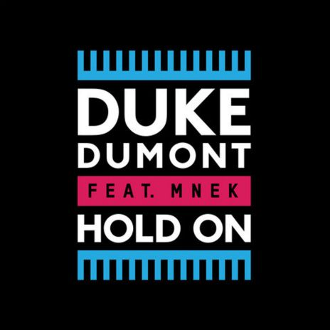 Duke Dumont featuring MNEK - Hold On