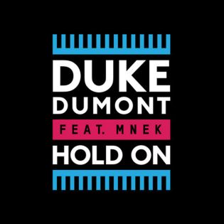 Duke Dumont featuring MNEK - Hold On
