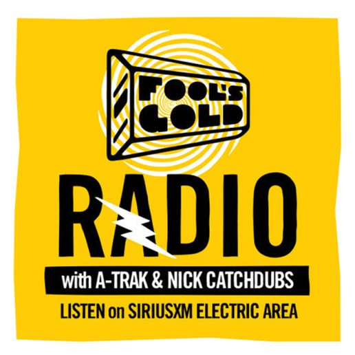 A-Trak & Nick Catchdubs Present Fool's Gold Radio on SiriusXM #20