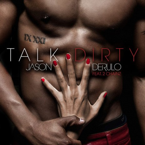 Jason Derulo featuring 2 Chainz - Talk Dirty