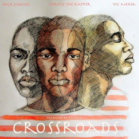 Mick Jenkins featuring Chance The Rapper & Vic Mensa – Crossroads