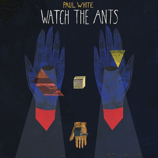 Paul White – Watch The Ants (EP)