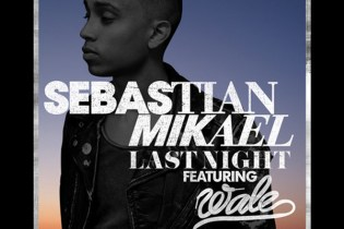 Sebastian Mikael featuring Wale - Last Night