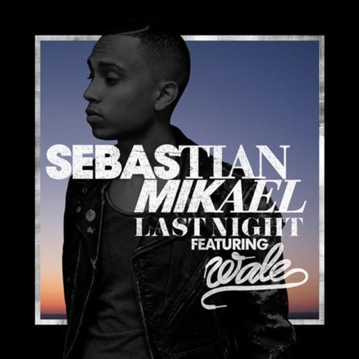 Sebastian Mikael featuring Wale - Last Night