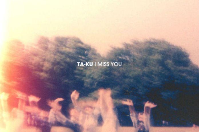 Ta-ku - I Miss You