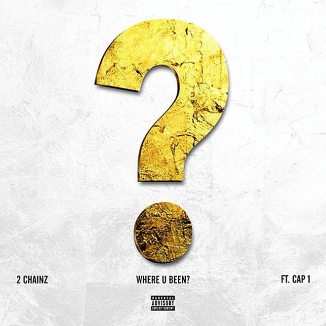 2 Chainz featuring Cap-1 - Where U Been?