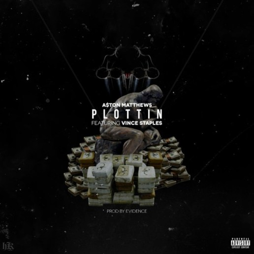 A$ton Matthews featuring Vince Staples - Plottin' (Produced by Evidence)