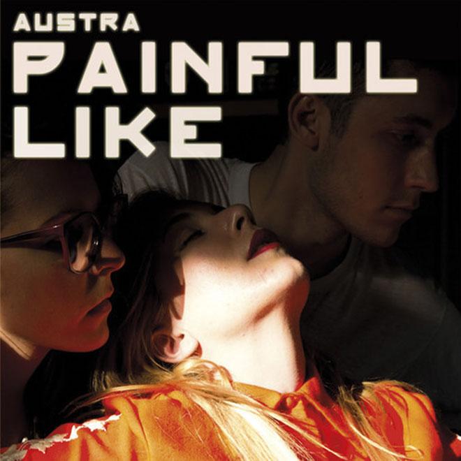 Austra - Painful Like (XXXY Remix)