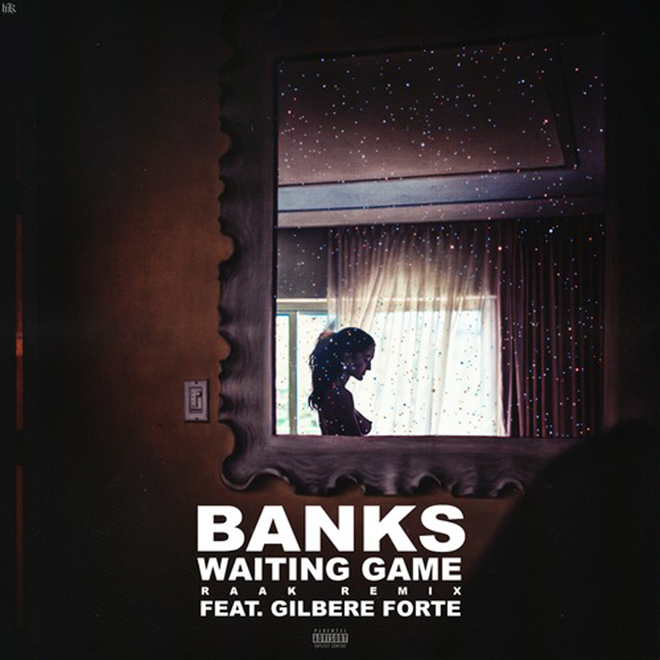 Banks featuring Gilbere Forte – Waiting Game (RAAK Remix)