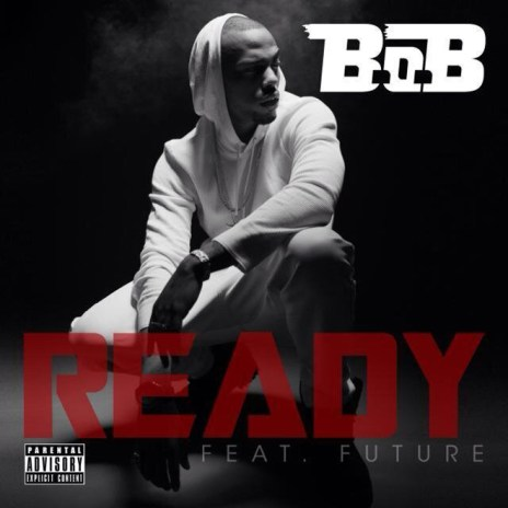 B.o.B featuring Future - Ready