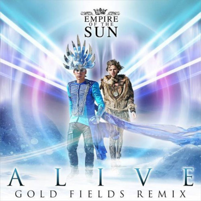 Empire Of The Sun - Alive (Gold Fields Remix)