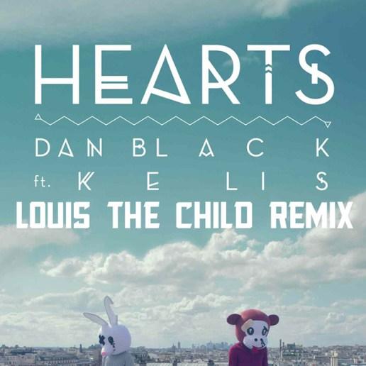 Dan Black featuring Kelis - Hearts (Louis The Child Remix)