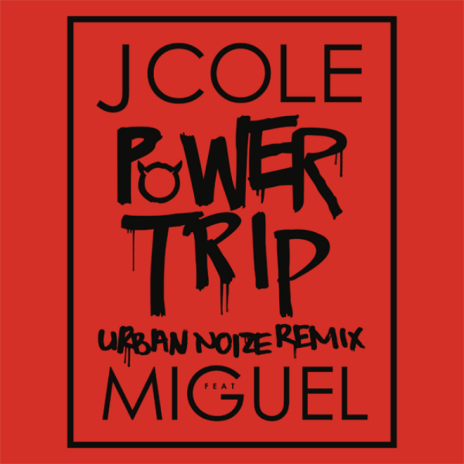 J. Cole featuring Miguel - Power Trip (Urban Noize Remix)