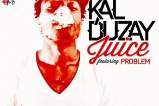 Kal Duzay featuring Problem - Juice