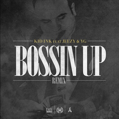 Kid Ink featuring Young Jeezy & YG - Bossin' Up (Remix)