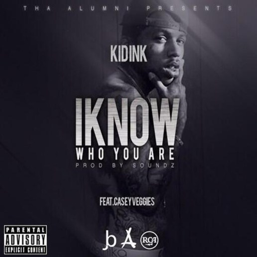 Kid Ink featuring Casey Veggies - I Know Who You Are