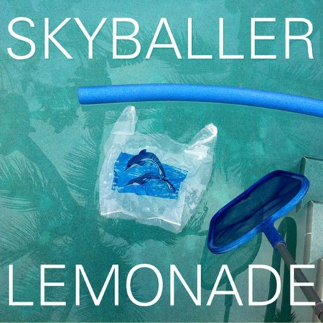 Lemonade – Skyballer