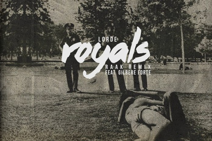 Lorde featuring Gilbere Forté - Royals (RAAK Remix)