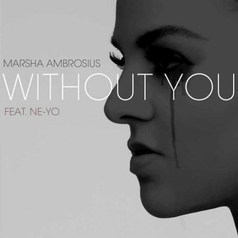 Marsha Ambrosius featuring Ne-Yo - Without You