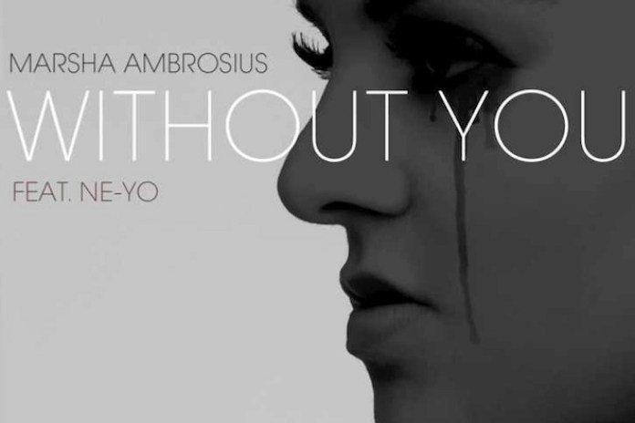Marsha Ambrosius featuring Ne-Yo - Without You