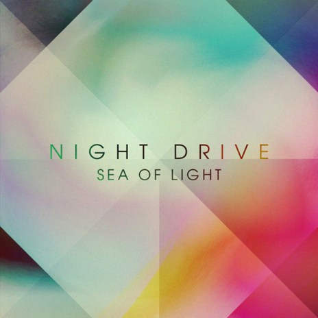 HYPETRAK Premiere: Night Drive - Sea of Light (Remix EP)