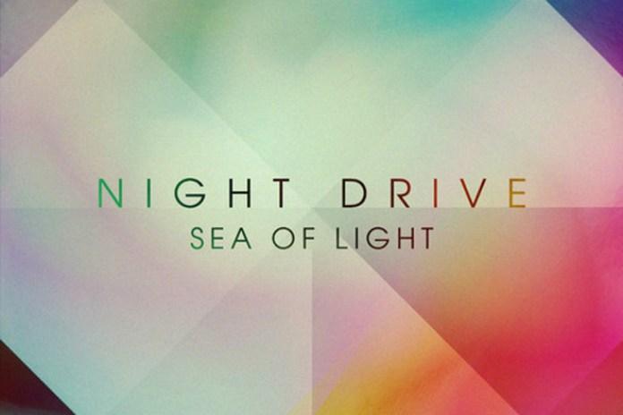 HYPETRAK Premiere: Night Drive - Sea of Light (Remix EP)