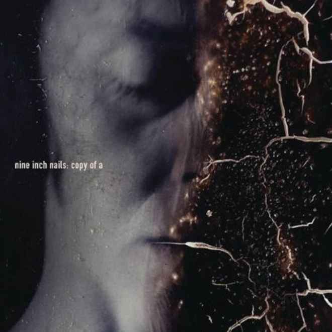 Nine Inch Nails - Copy of A