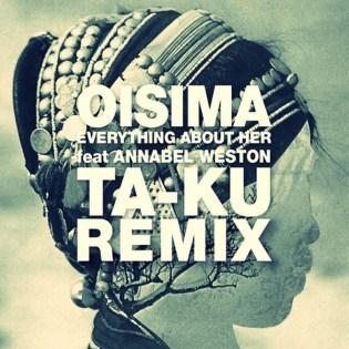 Oisima - Everything About Her (Ta-ku Remix)