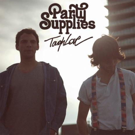 Party Supplies - Tough Love (Full Album Stream)