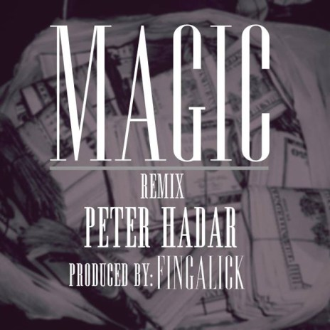 Peter Hadar - Magic (Fingalick Remix)