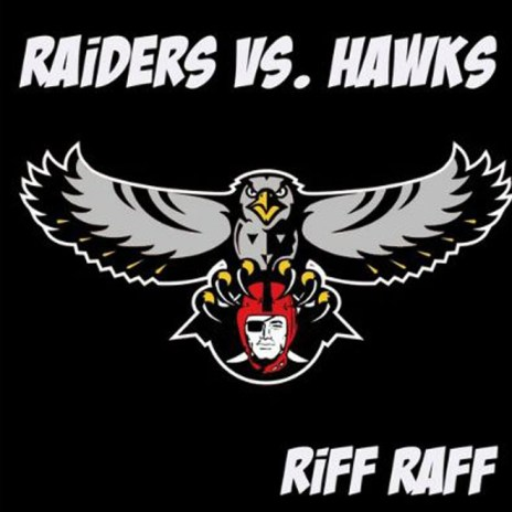RiFF RAFF - Raiders vs. Hawks