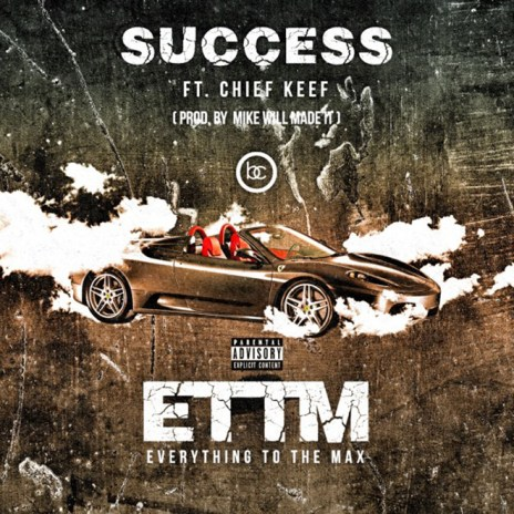 Success featuring Chief Keef – ETTM (Everything To The Max) (Produced by Mike Will Made It)