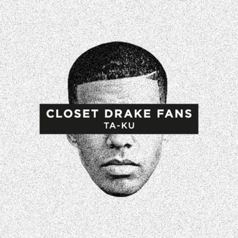 Ta-ku - Closet Drake Fans