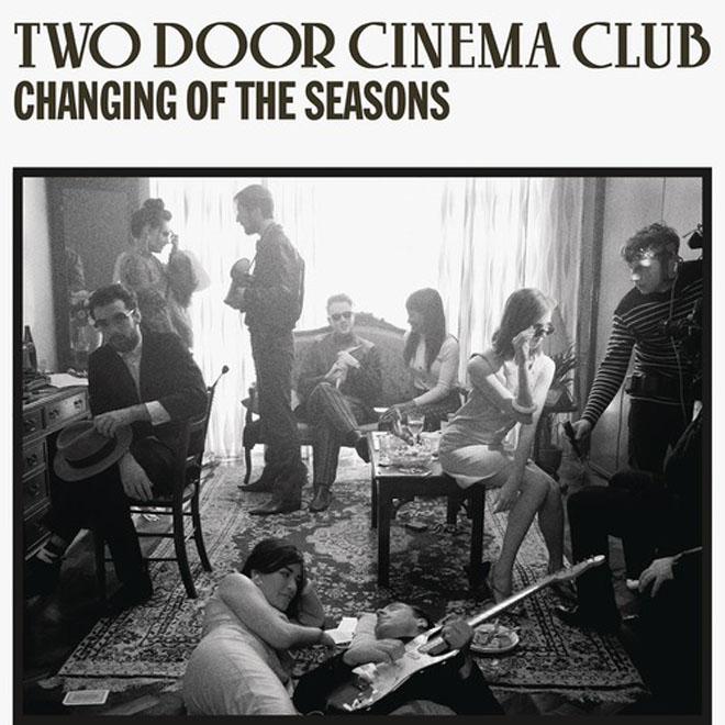 Two Door Cinema Club - Changing Of The Seasons
