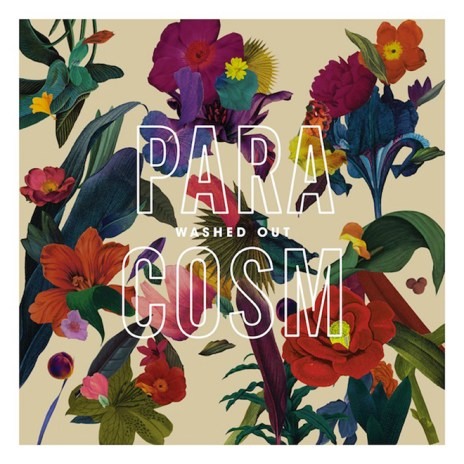 Washed Out - Paracosm (Full Album Stream)