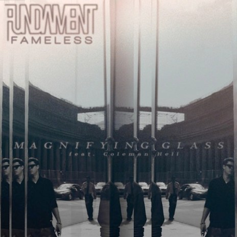 Fundament x Fameless featuring Coleman Hell - Magnifying Glass