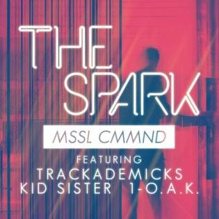 MSSL CMMND featuring Kid Sister, Oak & Trackademics  – The Spark