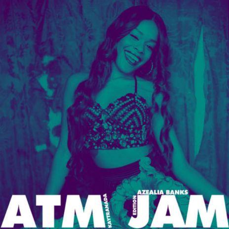 Azealia Banks featuring Pharrell - ATM Jam (Kaytranada Remix)