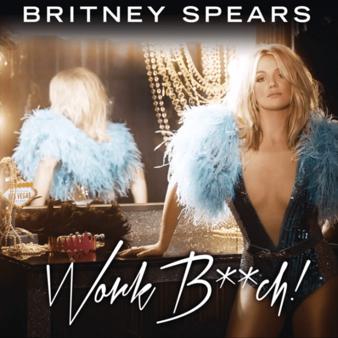 Britney Spears - Work Bitch