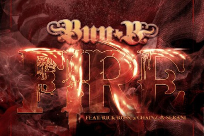 Bun B featuring Rick Ross, 2 Chainz & Serani - Fire