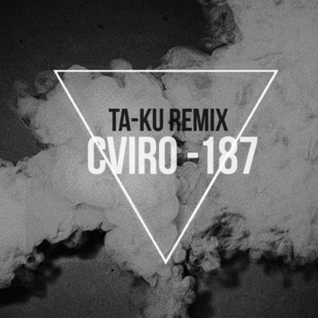 HYPETRAK Premiere: CVIRO - 187 (Ta-ku Remix)