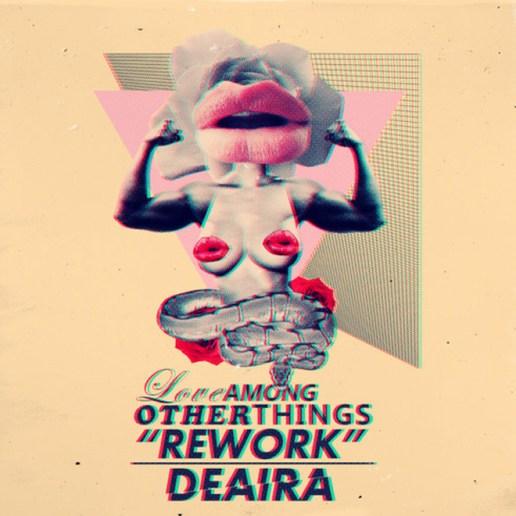 "DeAira - Love Among Other Things ""Rework"" (Mixtape)"
