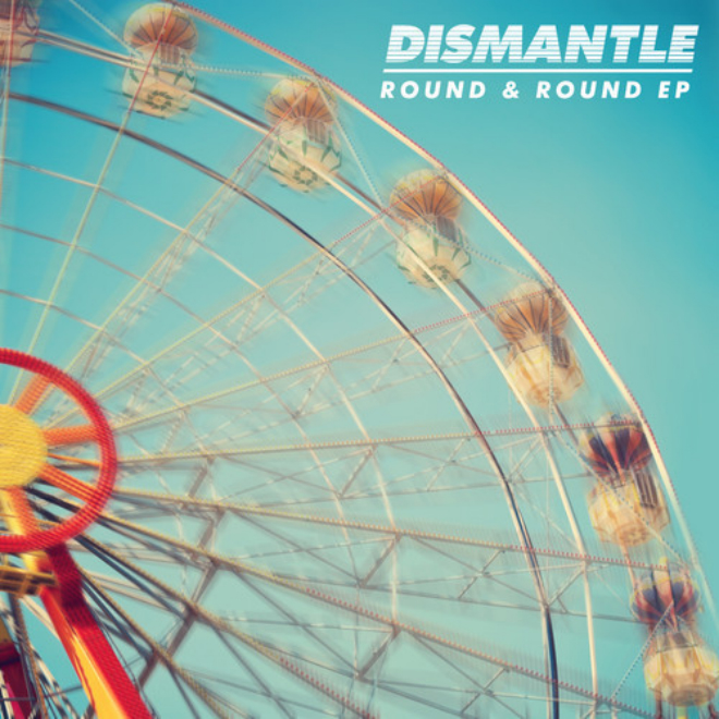 Dismantle featuring Lucy Love - Round & Round