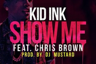 Kid Ink featuring Chris Brown - Show Me (Produced by DJ Mustard)