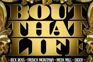 Rick Ross featuring Diddy, Meek Mill & French Montana - Bout That Life