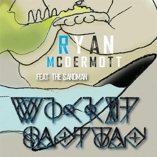 Ryan McDermott featuring The Sandman - Wicked Sandman