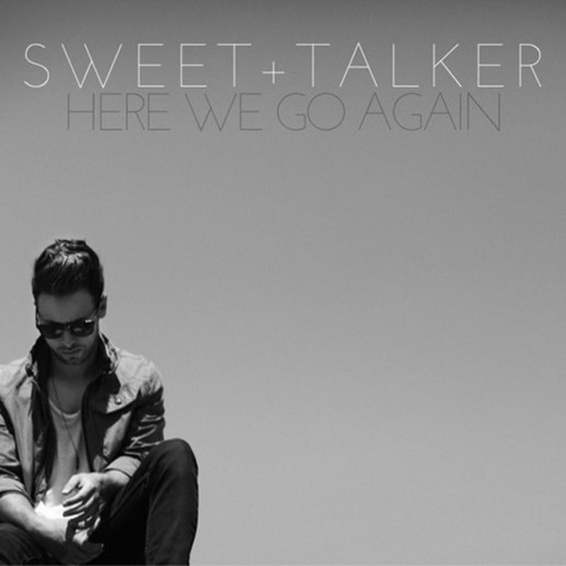 SWEET+TALKER - Here We Go Again