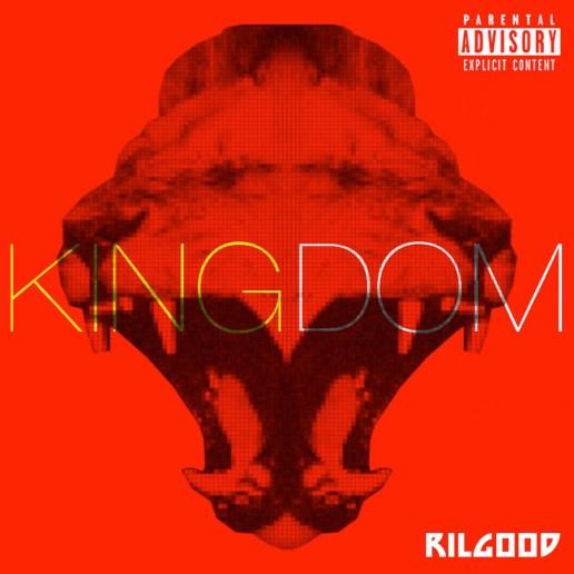 Rilgood - KINGDOM (Mixtape)
